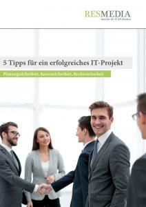 RESMEDIA Whitepaper 5 Tipps für ein erfolgreiches IT-Projekt